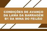CONDIÇÕES DE AVANÇO DA LAMA ORIUNDA DA BARRAGEM B1 DA MINA CÓRREGO DO FEIJÃO